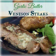 Garlic Butter Venison Steaks | My Wild Kitchen - Your destination for wild recipes