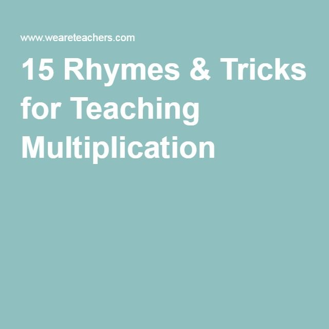 15 Rhymes & Tricks for Teaching Multiplication