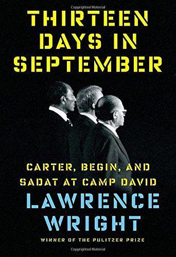 Thirteen Days in September: Carter, Begin, and Sadat at Camp David: Amazon.de: Lawrence Wright: Fremdsprachige Bücher