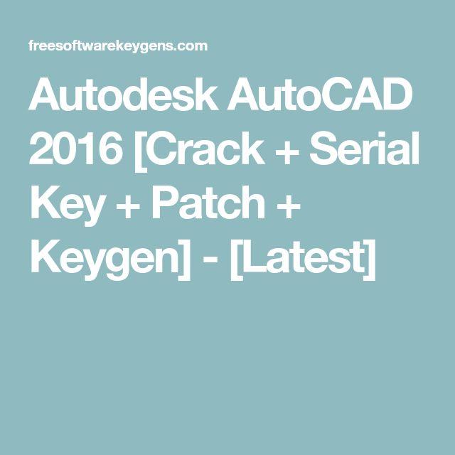 Autodesk AutoCAD 2016 [Crack + Serial Key + Patch + Keygen] - [Latest]