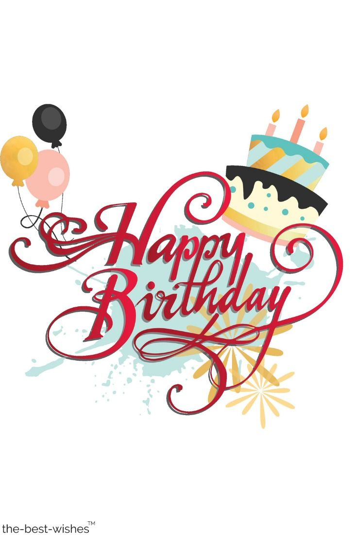 The Best Happy Birthday Wishes Messages And Quotes Birthday Wishes And Images Nice Birthday Messages Happy Birthday Cards Ideas for happy birthday text image png