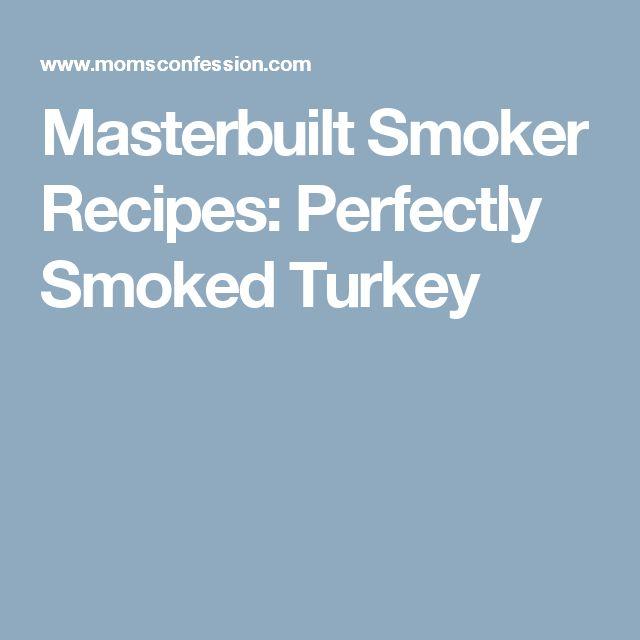 Masterbuilt Smoker Recipes: Perfectly Smoked Turkey