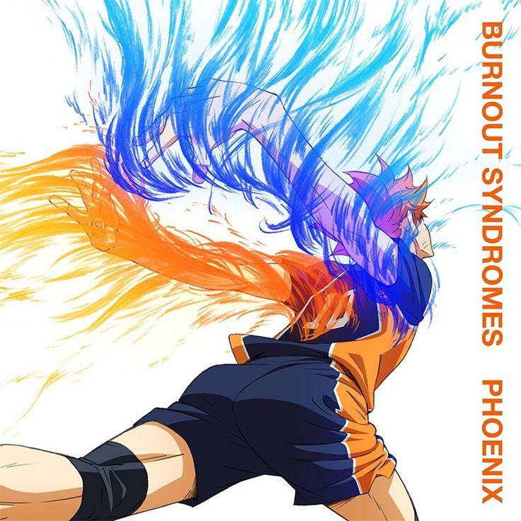 BURNOUT SYNDROMES Phoenix (Haikyuu!! To the Top