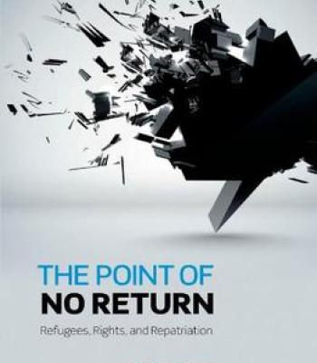 The Point Of No Return: Refugees Rights And Repatriation PDF