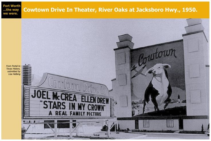 Cowtown drive in theater 1950 texas history old fort