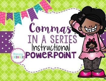 Need help teaching Commas in a Series?  Try this Instructional PowerPoint.