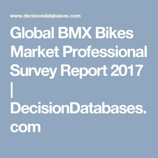 Global BMX Bikes Market Professional Survey Report 2017 | DecisionDatabases.com