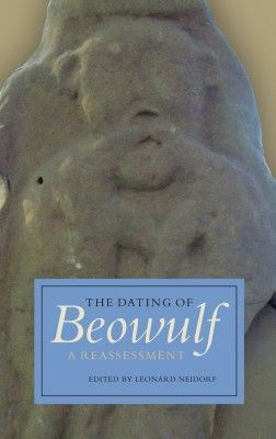 neidorf dating of beowulf The dating of beowulf: range of available dates with sufficient probability to come to a conclusion more than an argument for an early date of beowulf, neidorf.