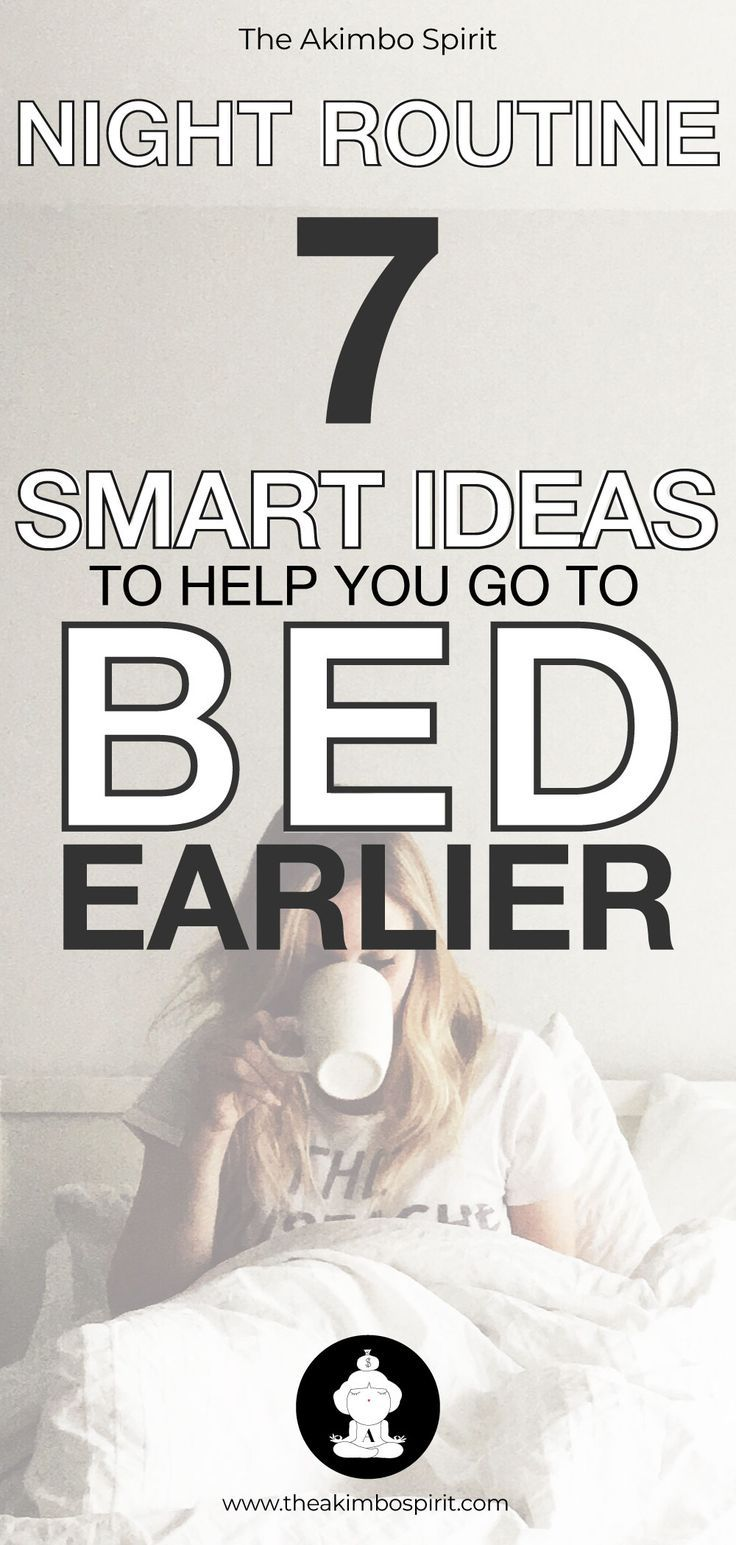 Night Routine 7 Smart Ideas to Help You Go to Bed Earlier