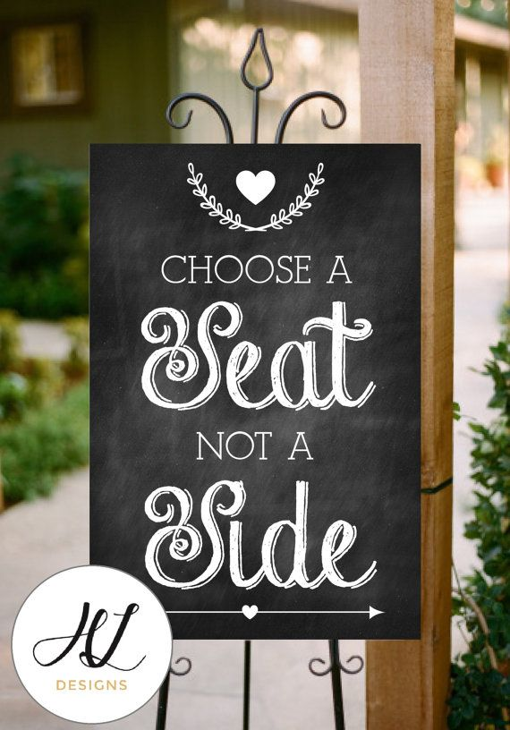 INSTANT Download, Printable Chalkboard Wedding Sign, Take a Seat Not a Side, PDF, DIY