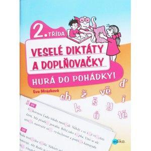Veselé diktáty a doplňovačky - Hurá do pohádky, 2. třída. Eva Mrázková. Edika