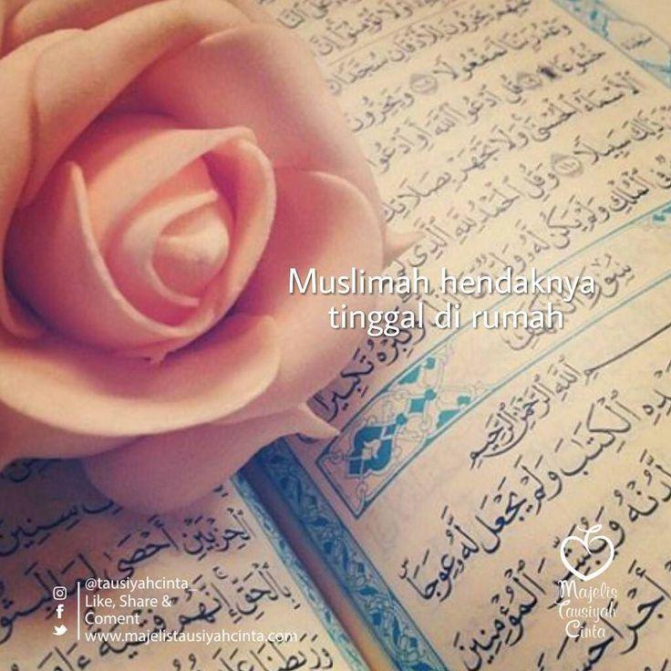 Muslimah Hendaknya Tinggal Di Rumah Wahai Saudariku Mari Kita Renungkan Betapa Banyak Pahala Yg Melimpah Meskipun Anda Tetap T Quran Gambar Bunga Gambar