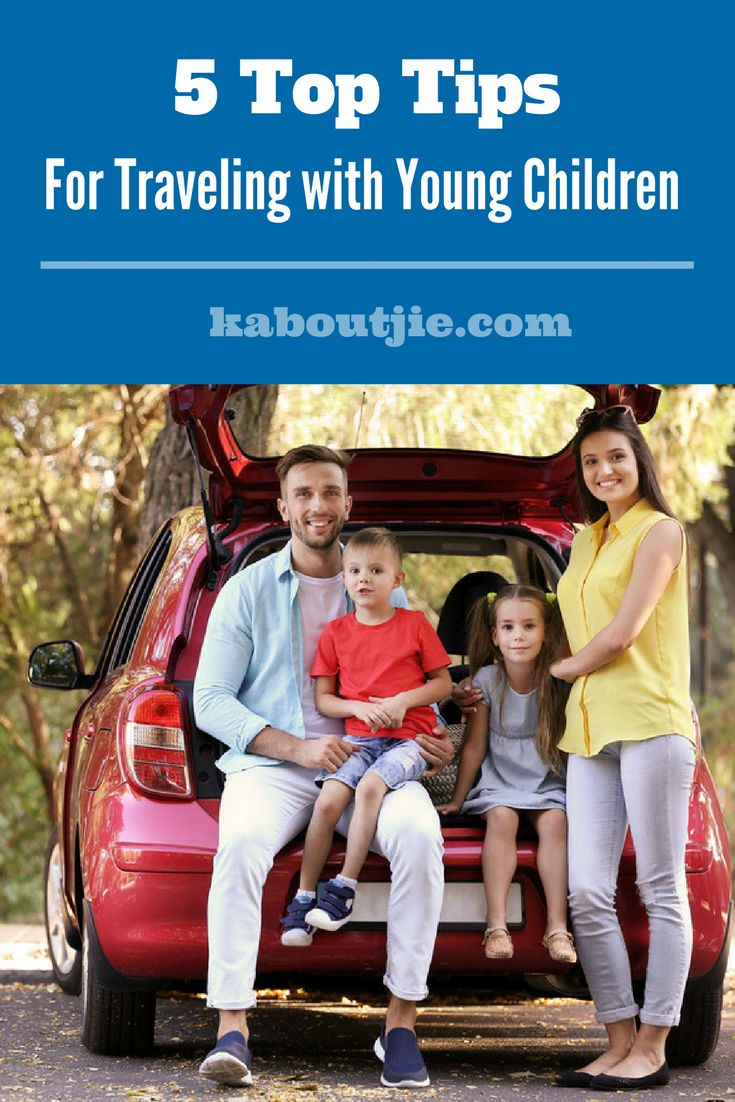 5 Top Tips For Traveling With Young Children    Traveling with young children can be quite the challenge if you are not prepared. Know what to expect & how to prepare for traveling with a baby or children    #guestpost #travel #travelwithkids #travelingwithkids