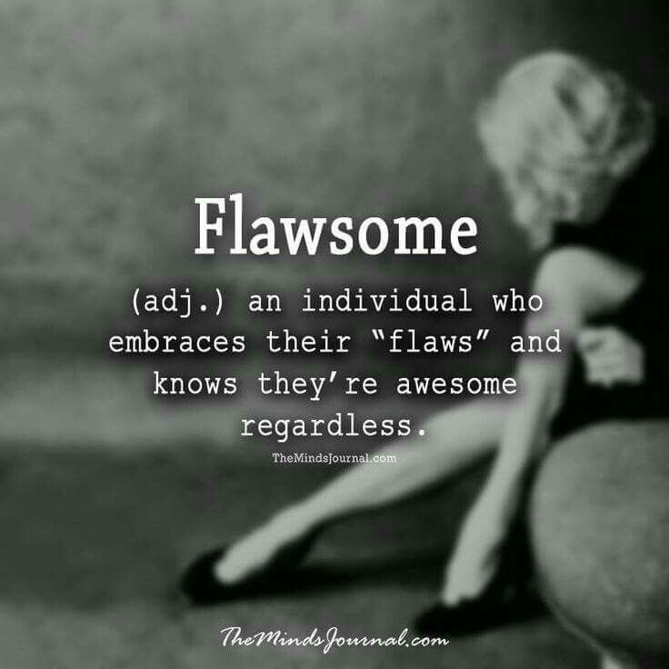 Flawsome: Embrace your flaws. You are awesome!
