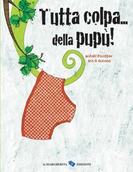 Tutta colpa della pupù! di Michael Escoffier, Kris di Giacomo, La Margherita edizioni, 2013
