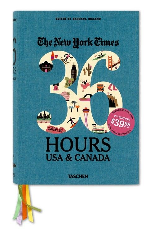 36 Hours: 150 Weekends in the USA and Canada 2nd Edition