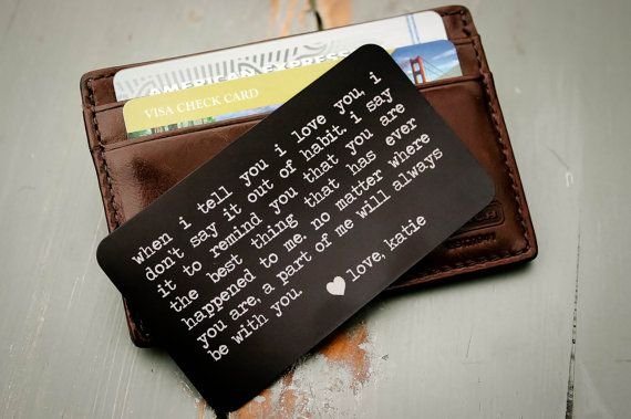 This wallet insert (metal wallet card) will be engraved with your own text. There is nothing more special than the gift of your thoughts. From a