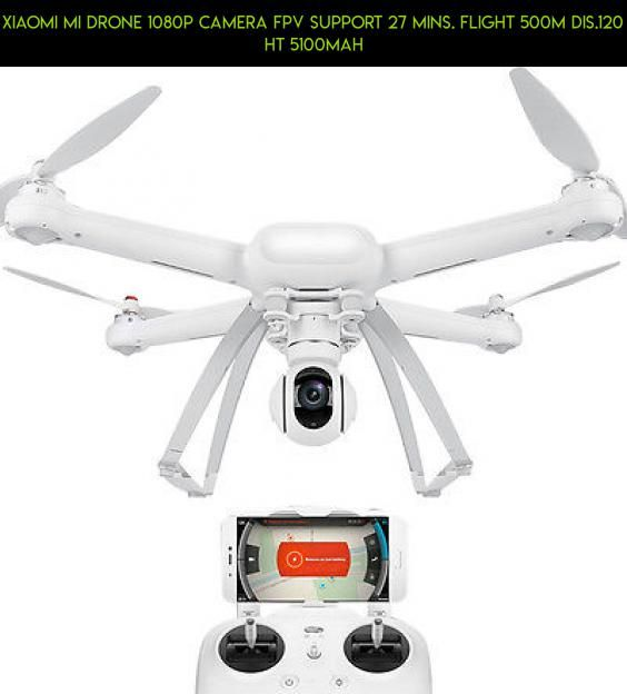 Xiaomi Mi Drone 1080p Camera FPV Support 27 mins. Flight 500m dis.120 ht 5100mAh #drone #xiaomi #1080p #tech #technology #gadgets #fpv #products #parts #drone #racing #shopping #camera #kit #plans #mi