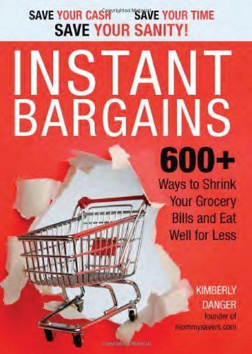 Instant Bargains: 600+ Ways to Shrink Your Grocery Bills and Eat Well for Less by Kimberly Danger, http://www.amazon.com/gp/product/1402225121/ref=cm_sw_r_pi_alp_AIbaqb16CGVY1: Worth Reading, Save Money, Saving Money, Book, Grocery Bills, Money Saving, Coupon, Instant Bargains