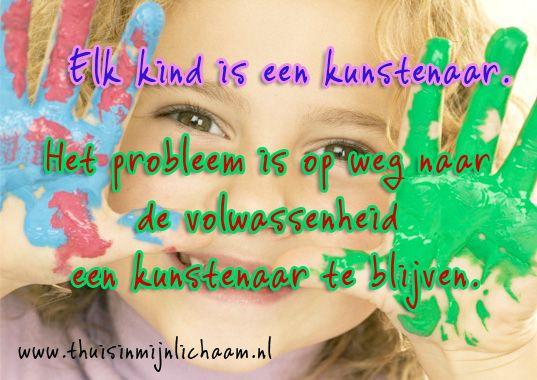 Elke kind is een kunstenaar... | Motivatie en inspiratie #kind #hsp #kunstenaar http://motivatieeninspiratie.thuisinmijnlichaam.nl/hoogsensitiviteit/elke-kind-is-een-kunstenaar/