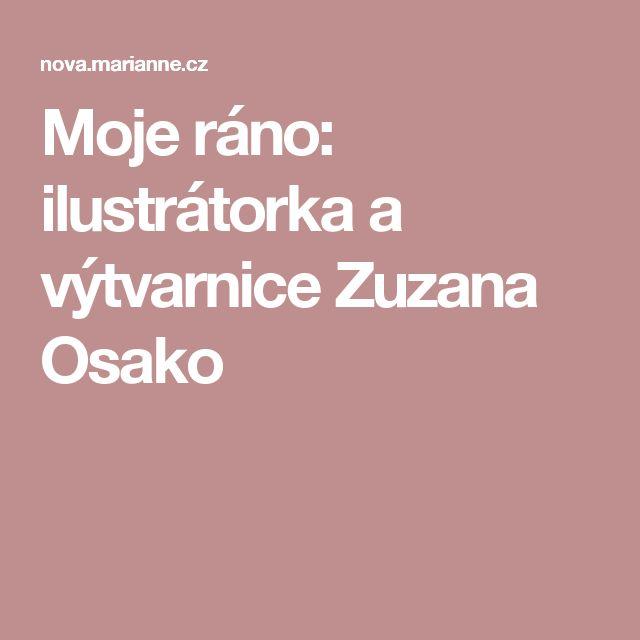 Moje ráno: ilustrátorka a výtvarnice Zuzana Osako