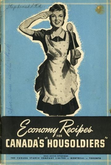 """Economy Recipes for Canada's """"Housoldiers"""" (Toronto: Canada Starch, 1943)"""