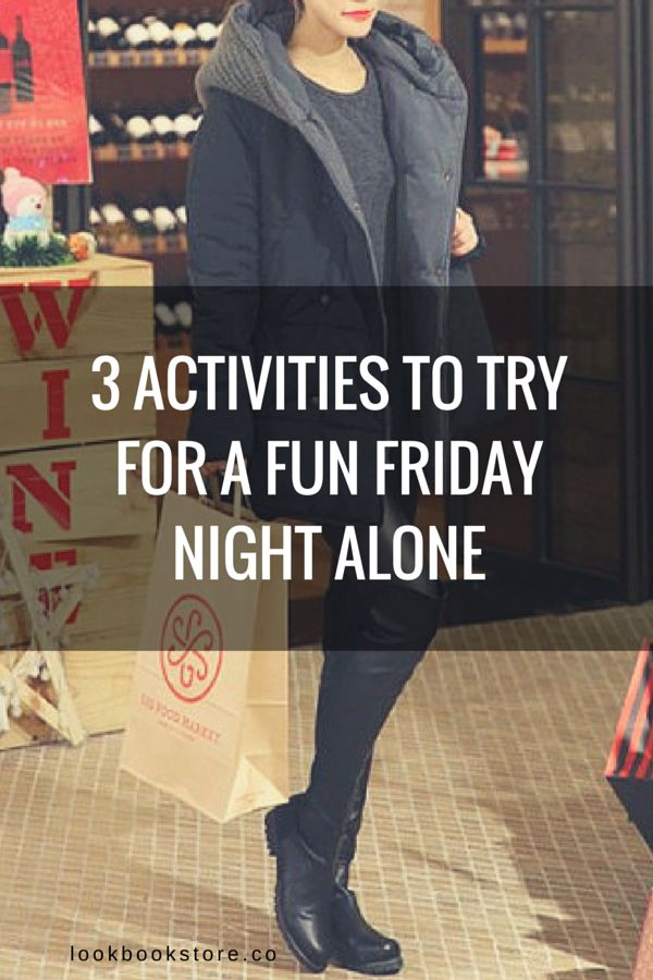 3 Activities to Try for a Fun Friday Night Alone | All By ...