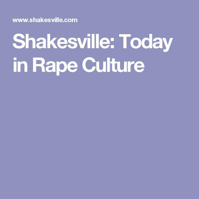 Shakesville: Today in Rape Culture