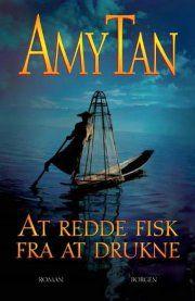 At redde fisk fra at drukne by Amy Tan