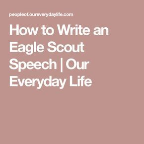 How to Write an Eagle Scout Speech   Our Everyday Life More