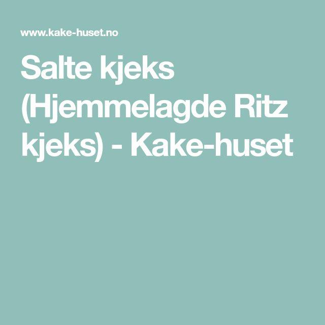 Salte kjeks (Hjemmelagde Ritz kjeks) - Kake-huset