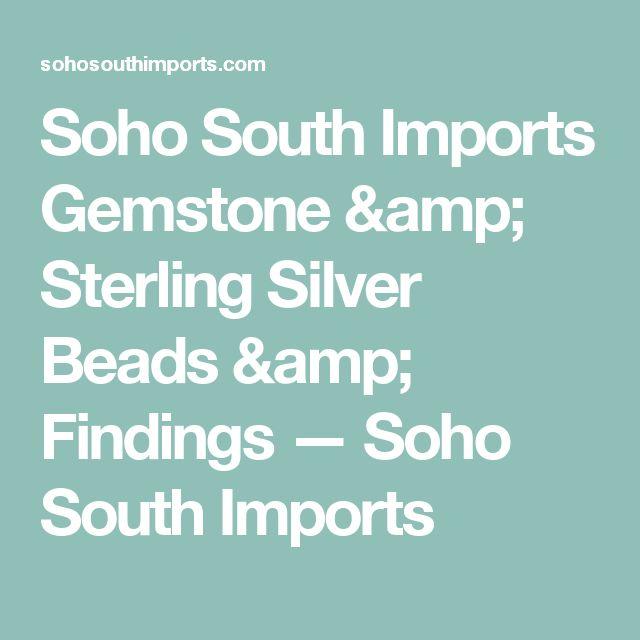 Soho South Imports Gemstone u0026 Sterling Silver Beads u0026 Findings u2014 Soho South  Imports