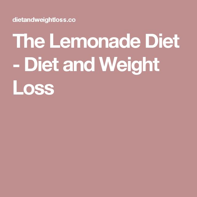 The Lemonade Diet - Diet and Weight Loss