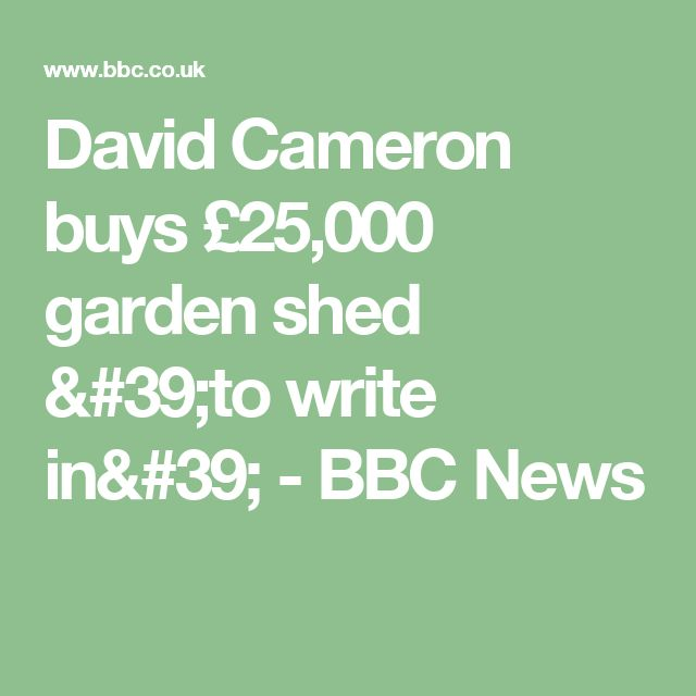 David Cameron buys £25,000 garden shed 'to write in' - BBC News