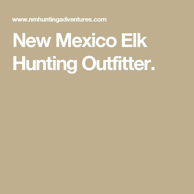 New Mexico Elk Hunting Outfitter.