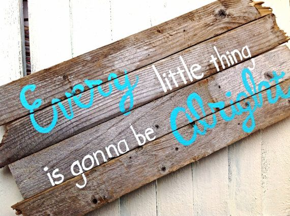 Reclaimed Beach Wood Home Sign-Every Little Thing is Gonna be Alright-Beach Sign -Beach House Sign-Wooden Beach house decor