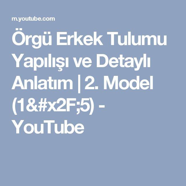 Örgü Erkek Tulumu Yapılışı ve Detaylı Anlatım   2. Model (1/5) - YouTube