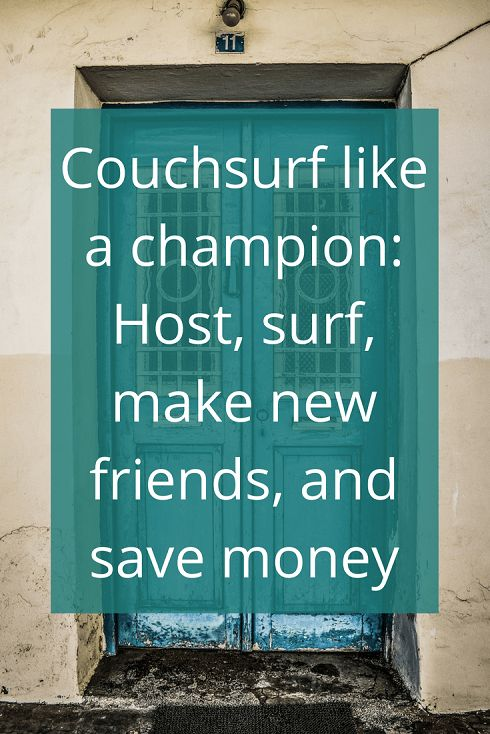Adoration 4 Adventure's tips on using Couchsurfing to host, surf, make new friends, and save money. A step-by-step guide to help you make the most of CS.