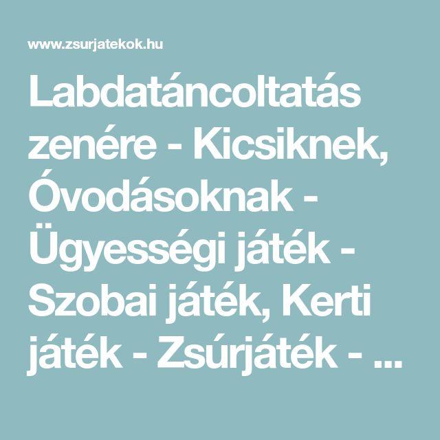 Labdatáncoltatás zenére - Kicsiknek, Óvodásoknak - Ügyességi játék - Szobai játék, Kerti játék - Zsúrjáték - Zsúrjátékok.hu