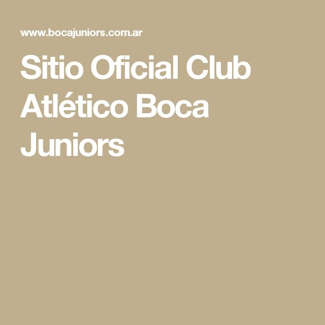 Sitio Oficial Club Atlético Boca Juniors