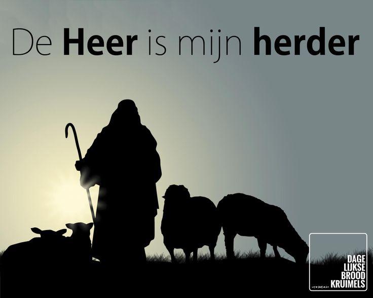 De Heer is mijn Herder  #Heer, #Herder  http://www.dagelijksebroodkruimels.nl/de-heer-mijn-herder/