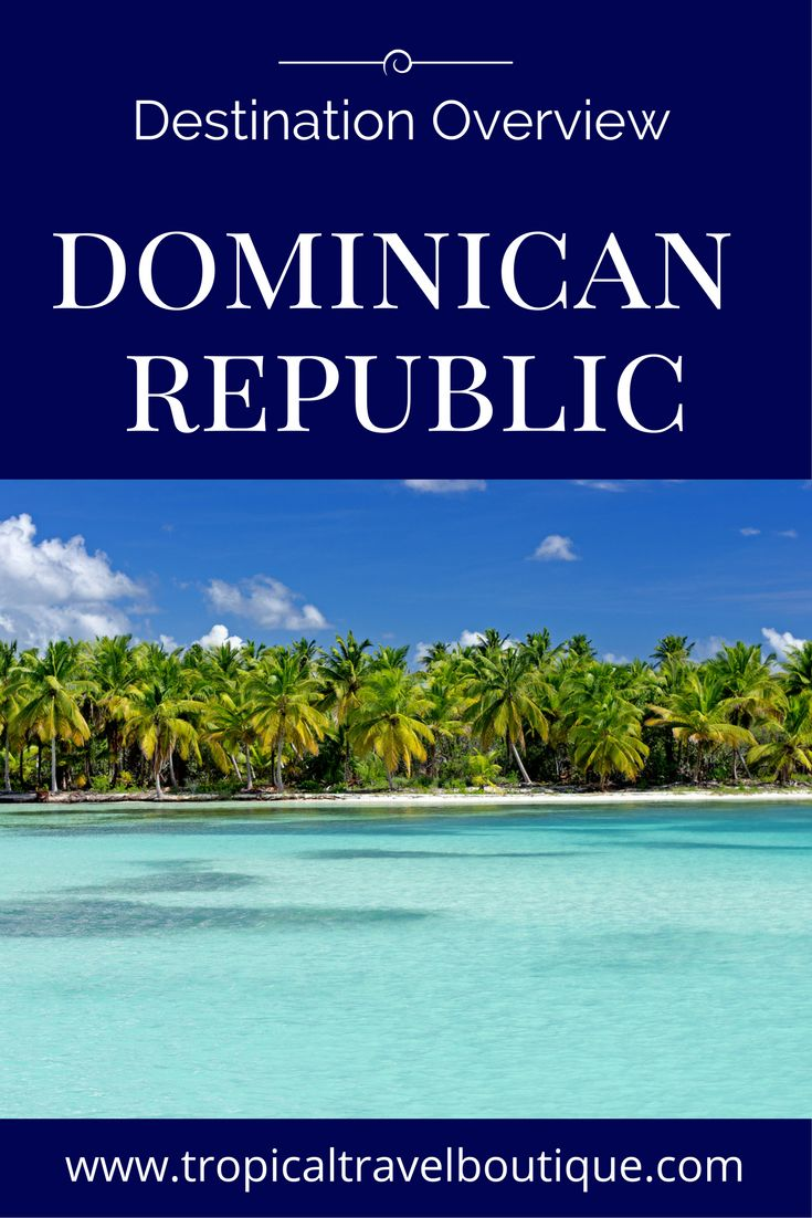Destination Overview: Dominican Republic. Come learn all about the DR! This destination is a wonderful place for a tropical honeymoon or all-inclusive family vacation.