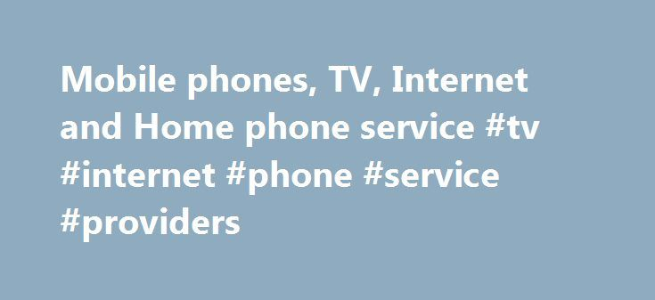 Mobile phones, TV, Internet and Home phone service #tv #internet #phone #service #providers http://south-carolina.remmont.com/mobile-phones-tv-internet-and-home-phone-service-tv-internet-phone-service-providers/  # Introducing the Huawei P10 on Canada's best national network. 1 Completely awesome. Completely affordable. Bell Canada Bell is Canada's largest communications company, providing consumers and business with solutions for all their communications needs. The leader in digital TV Bell…