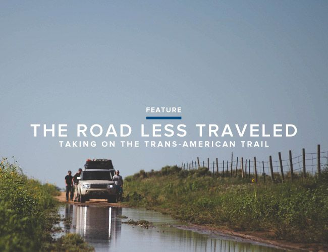 The Road Less Traveled: Taking On the Trans-America Trail in the Land Rover LR4