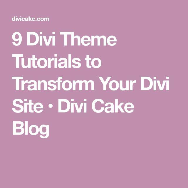 9 Divi Theme Tutorials to Transform Your Divi Site • Divi Cake Blog