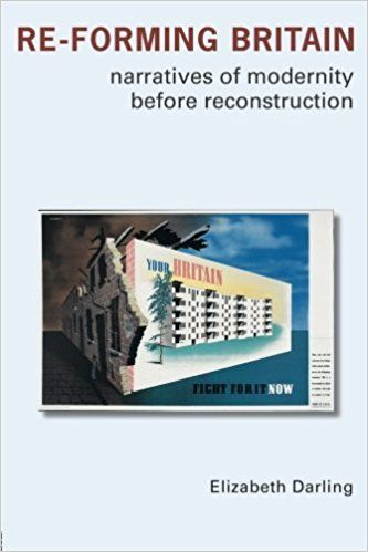 Re-forming Britain: Narratives of Modernity before Reconstruction: Elizabeth Darling: 9780415334082: Amazon.com: Books