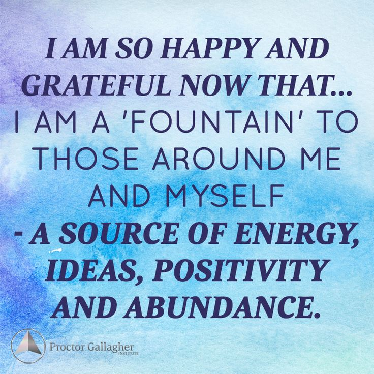 I am so happy and grateful now that ... I am a 'Fountain' to those around me and myself - A source of energy, ideas, positivity and abundance. | May 2014 Affirmation of the Month | #bobproctor #abundance