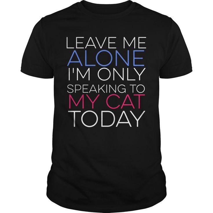 Leave Me Alone - Cat  NEW SHIRT #cat #funnycat #catlovershirt #ideas #image #photo #shirt #tshirt #sweatshirt #hoodie #tee #gift #perfectgift #birthday #Christmas