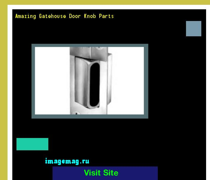 Amazing Gatehouse Door Knob Parts 162539 - The Best Image Search