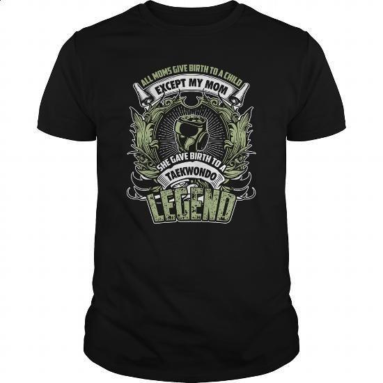 Give birth to a Taekwondo legend - 0416 - #funny t shirts for women #design shirt. SIMILAR ITEMS => https://www.sunfrog.com/LifeStyle/Give-birth-to-a-Taekwondo-legend--0416-Black-Guys.html?60505